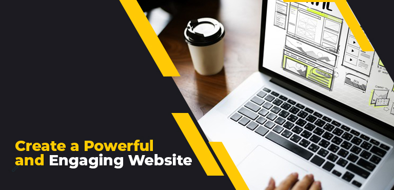How to create a powerful and engaging website?
